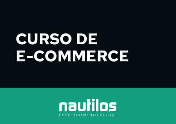 Curso de E-commerce Profissional | Nautilos Posicionamento DIgital